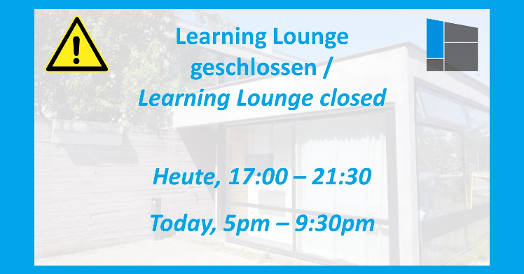 Learning Lounge closed today (March 14th) from 5pm to 9:30pm